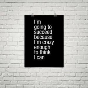 succeed because crazy enough